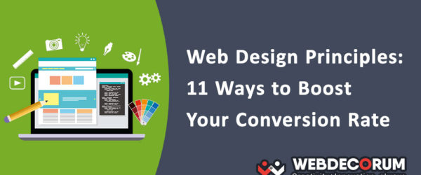 Web Design Principles: 11 Ways to Boost Your Conversion Rate