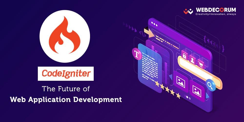 Codeigniter-The-Future-of-Web-Application-Development