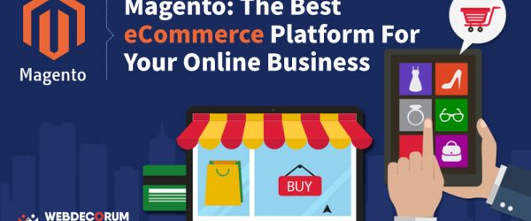 Magento-The-Best-eCommerce-Platform-For-Your-Online-Business