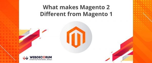 What makes Magento 2 Different from Magento 1