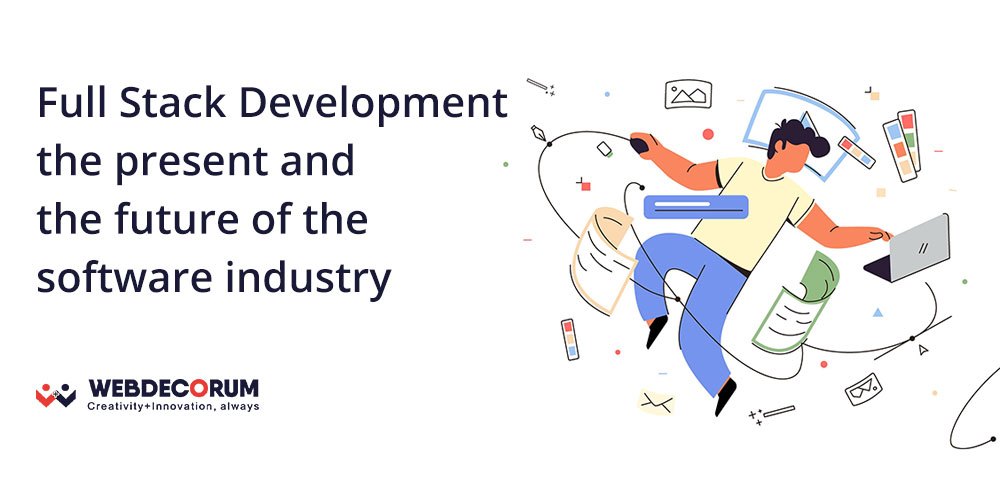 Full-Stack-Development-–-The-Present-and-The-Future-of-The-Software-Industry